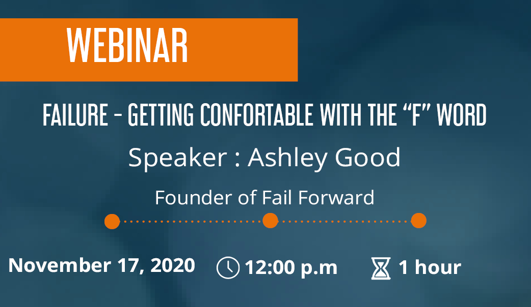 "Webinar : Failure - Getting confortable with the ""F"" word"